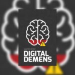 """Digital Demens"""