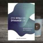 """""""Dyb hvile og dynamisk liv"""""""
