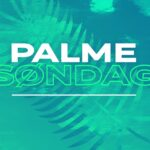 Palmesøndag – Påsken kommer!