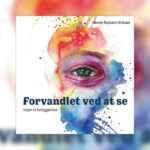 """""""Forvandlet ved at se – vejen til helliggørelse"""" – Henrik Nymann Eriksen"""